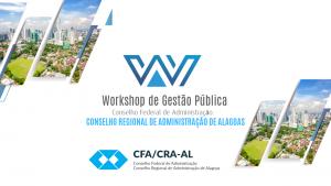 CRA-AL promoverá I Workshop de Gestão Pública