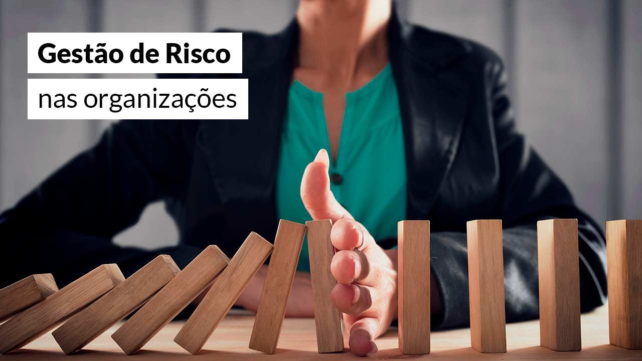Gestão de Risco nas organizações