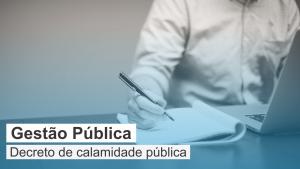 Gestão Pública: Decreto de Calamidade Pública