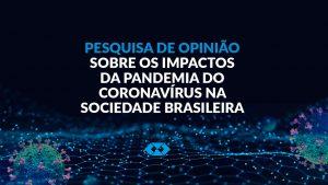 Queremos saber sua opinião sobre o impacto do coronavírus