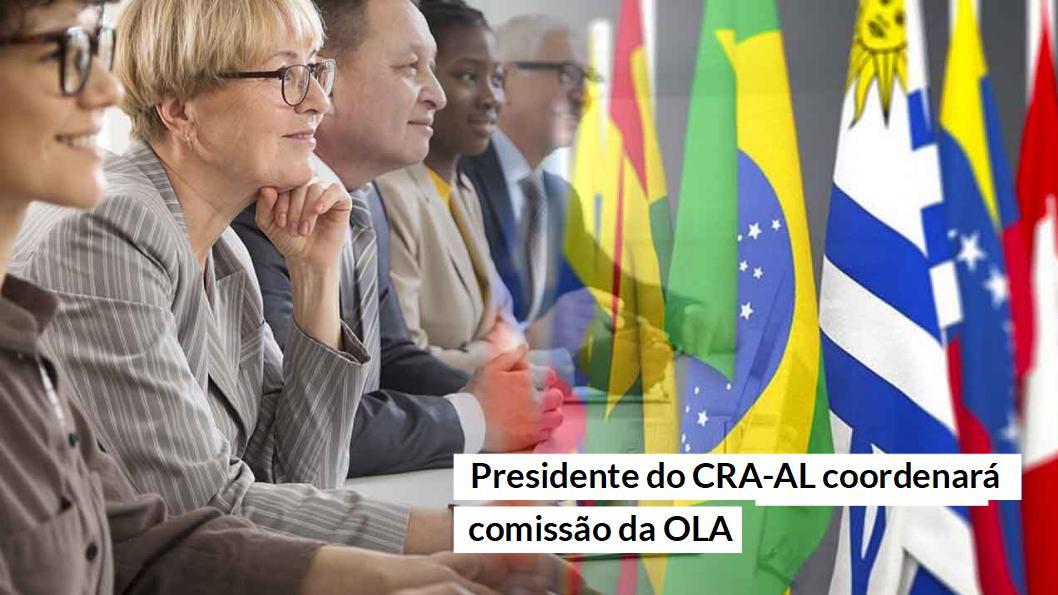 Presidente do CRA-AL coordenará comissão da OLA