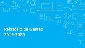 Gestão do biênio 2019-2020 apresenta resultados relevantes