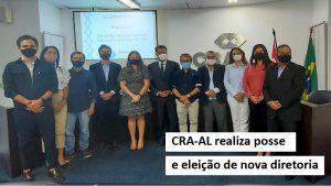 CRA-AL realiza posse e eleição de nova diretoria