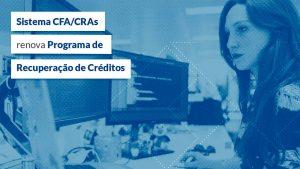 Objetivo é estimular a regularização de inadimplentes juntos aos CRAs