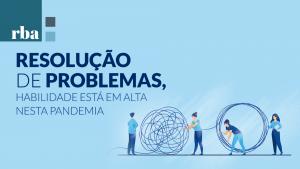 "Read more about the article Capacidade ""de resolver problemas"" é principal soft skill da atualidade"